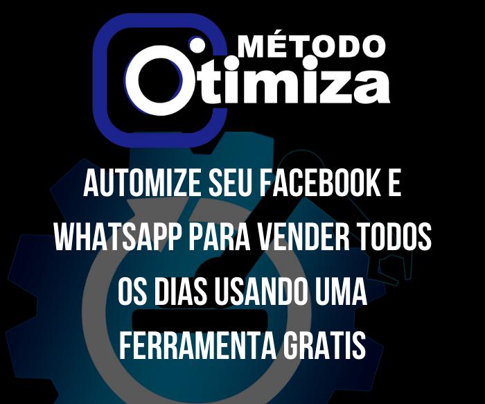 automize-seu-facebook-e-whatsapp-para-vender-todos-os-dias-usando-uma-ferramenta-gratis